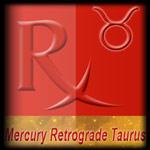 Mercury Retrograde in Taurus