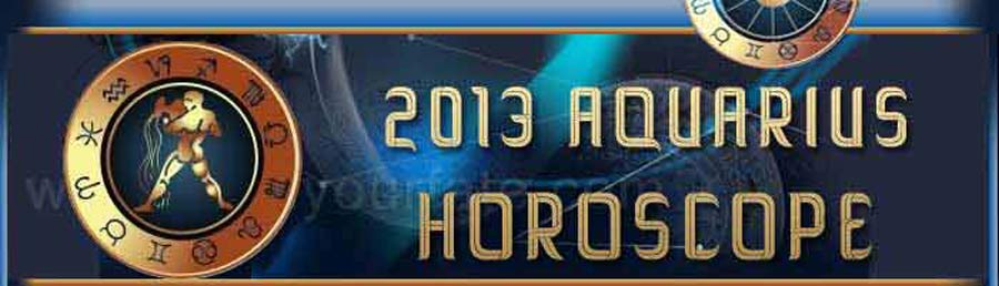 2013 Aquarius Horoscope
