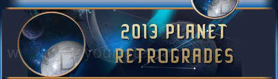 2013 Planetary Retrograde