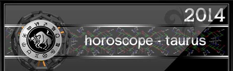 2014 Taurus Horoscope