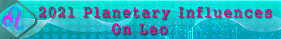 2021 Leo planetary influences