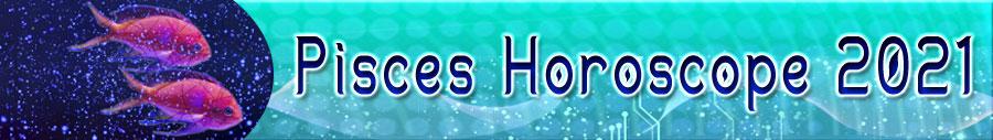 2021 Pisces Horoscope