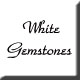White Gemstones