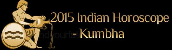 2015 Kumbha Horoscopes