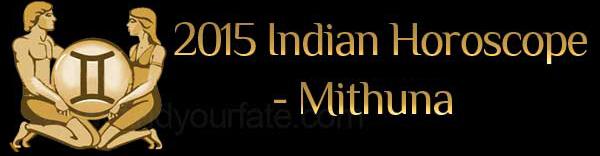 2015 Mithuna Horoscopes