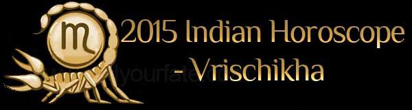 2015 Vrischikha Horoscopes