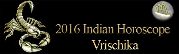 2016 Vrischikha Horoscopes